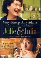 Julie & Julia [2009 film] by Nora Ephron