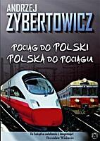 Pociąg do Polski, Polska do pociągu. by…