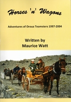 Horses 'n' wagons : adventures of Oroua…