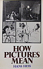 How Pictures Mean by Hans Hess
