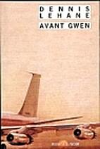 Avant Gwen by Dennis Lehane
