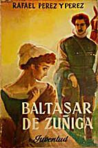 Baltasar de Zúñiga by Rafael Pérez y…