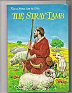 Stray Lamb (Famous Stories from the Bible…