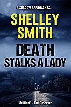 Death Stalks A Lady by Shelley Smith