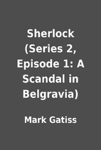 Sherlock (Series 2, Episode 1: A Scandal in…