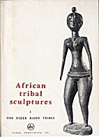 African Tribal Sculptures I. The Niger Basin…