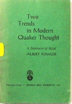 Two trends in modern Quaker thought : a…