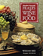 Feasts of wine and food by William Rice