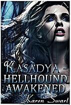 Hellhound Awakened (Kasadya, #1) by Karen…