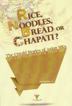 Rice, Noodles, Bread or Chapati? The Untold…