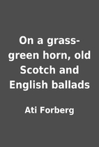 On a grass-green horn, old Scotch and…