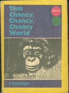 The Chancy, Chancy, Chancy World by L…
