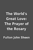 The World's Great Love: The Prayer of the…