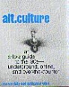 Alt. Culture: An A-To-Z Guide to the…