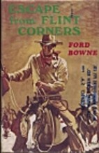 Escape from Flint Corners by Ford Bowne