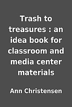Trash to treasures : an idea book for…
