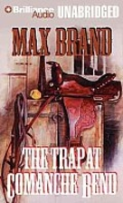 The Trap at Comanche Bend by Max Brand