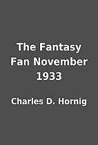 The Fantasy Fan November 1933 by Charles D.…