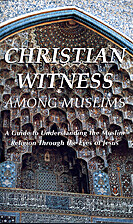 Christian Witness Among Muslims : A Guide to…