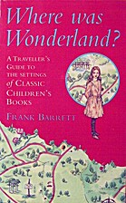 Where Was Wonderland?: A Traveler's Guide to…