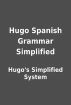 Hugo Spanish Grammar Simplified by Hugo's…