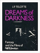 Dreams of Darkness: Fantasy and the Films of…