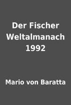Der Fischer Weltalmanach 1992 by Mario von…