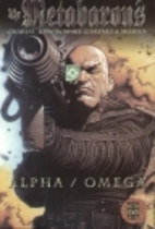 The metabarons: Alpha--omega by Alejandro…