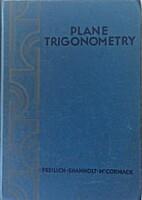 Plane trigonometry by Aaron Freilich