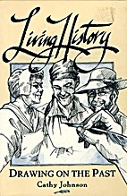 Living History: Drawing on the Past by Cathy…