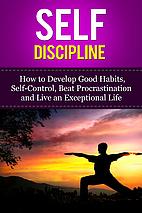 Self-Discipline - How to Develop Good…