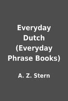 Everyday Dutch (Everyday Phrase Books) by A.…