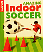 AMAZING INDOOR SOCCER BY MARK HILLSDON/NEW