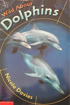 Wild About Dolphins by Nicola Davies