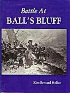 Battle at Ball's Bluff by Kim B. Holien