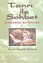 Tanri ile Sohbet - 1 by Neale Donald Walsch