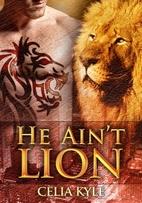 He Ain't Lion (Ridgeville, #1) by Celia Kyle