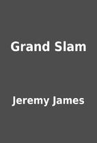 Grand Slam by Jeremy James