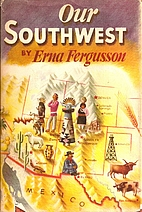 Our Southwest by Erna Fergusson