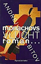 Monachovs vlucht by Andrej Bitov