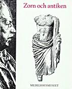 Zorn och antiken: Grekiskt, romerskt och…