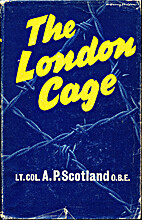 The London Cage by A. P Scotland