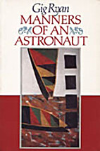 Manners of an astronaut by Gig Ryan