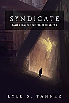 Syndicate (Tales from the Twisted Eden…