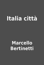 Italia città by Marcello Bertinetti