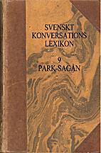 Svenskt Konversationslexikon 9, Park-Sagån…