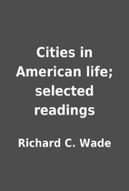 Cities in American life; selected readings…