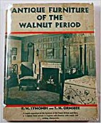 Antique Furniture of the Walnut Period by R.…