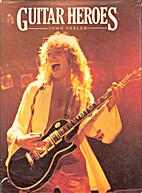 Guitar heroes by John Tobler