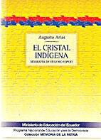 El cristal indígena by Augusto Arias
